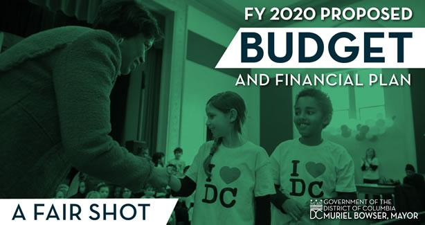 Mayor Bowser Releases Proposed FY 2020 Budget: A Fair Shot